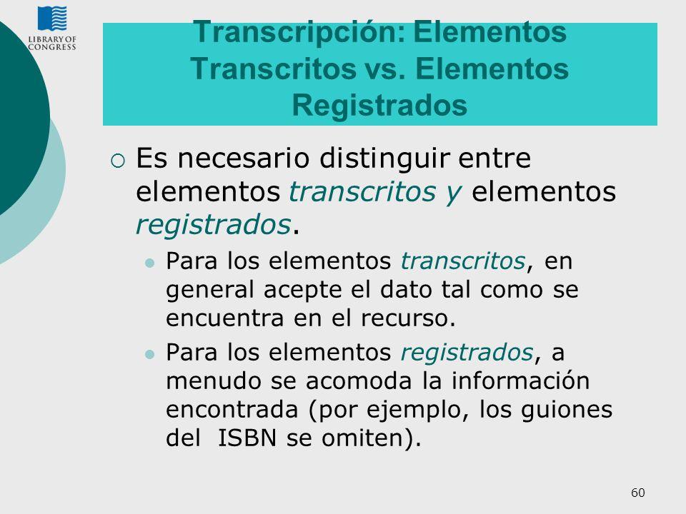 Transcripción: Elementos Transcritos vs. Elementos Registrados