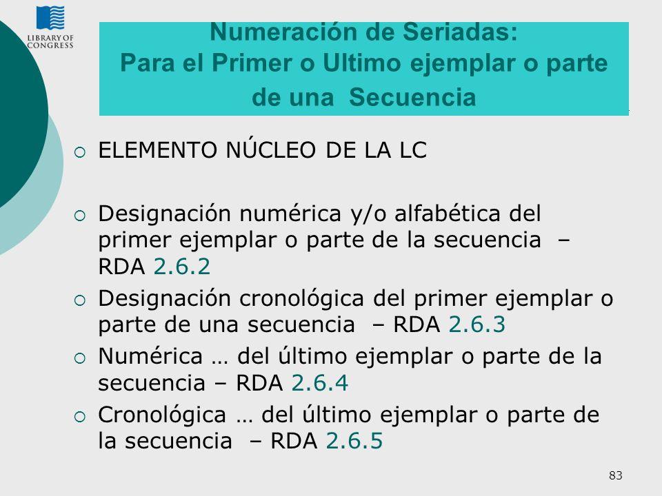 Numeración de Seriadas: Para el Primer o Ultimo ejemplar o parte de una Secuencia