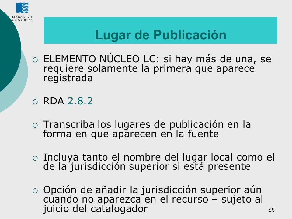 Lugar de Publicación ELEMENTO NÚCLEO LC: si hay más de una, se requiere solamente la primera que aparece registrada.