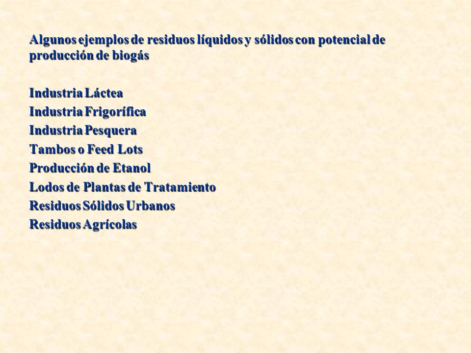 Algunos ejemplos de residuos líquidos y sólidos con potencial de producción de biogás