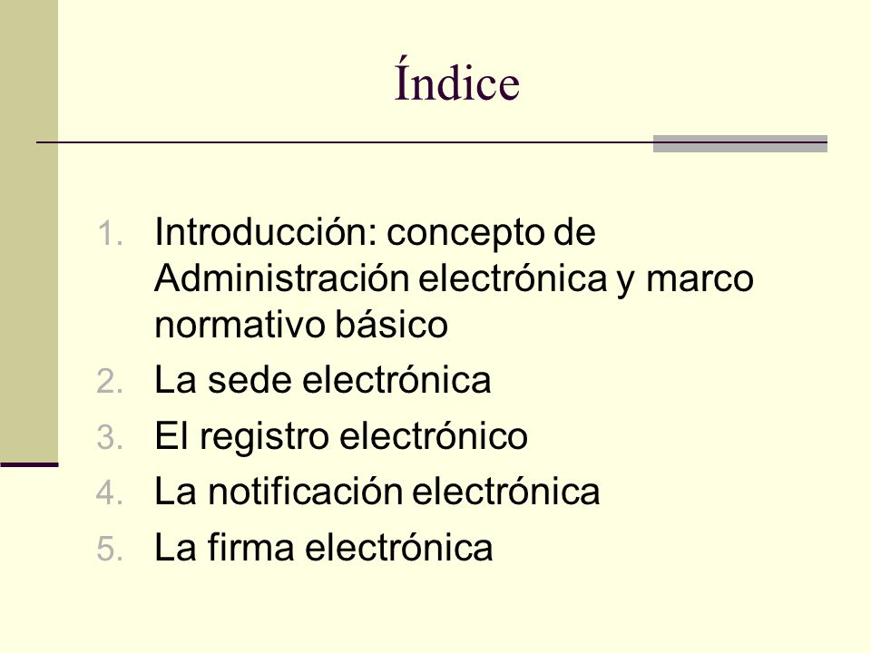 Índice Introducción: concepto de Administración electrónica y marco normativo básico. La sede electrónica.