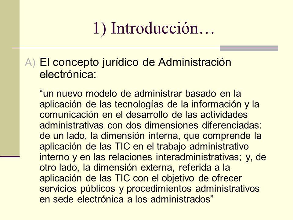 1) Introducción… El concepto jurídico de Administración electrónica: