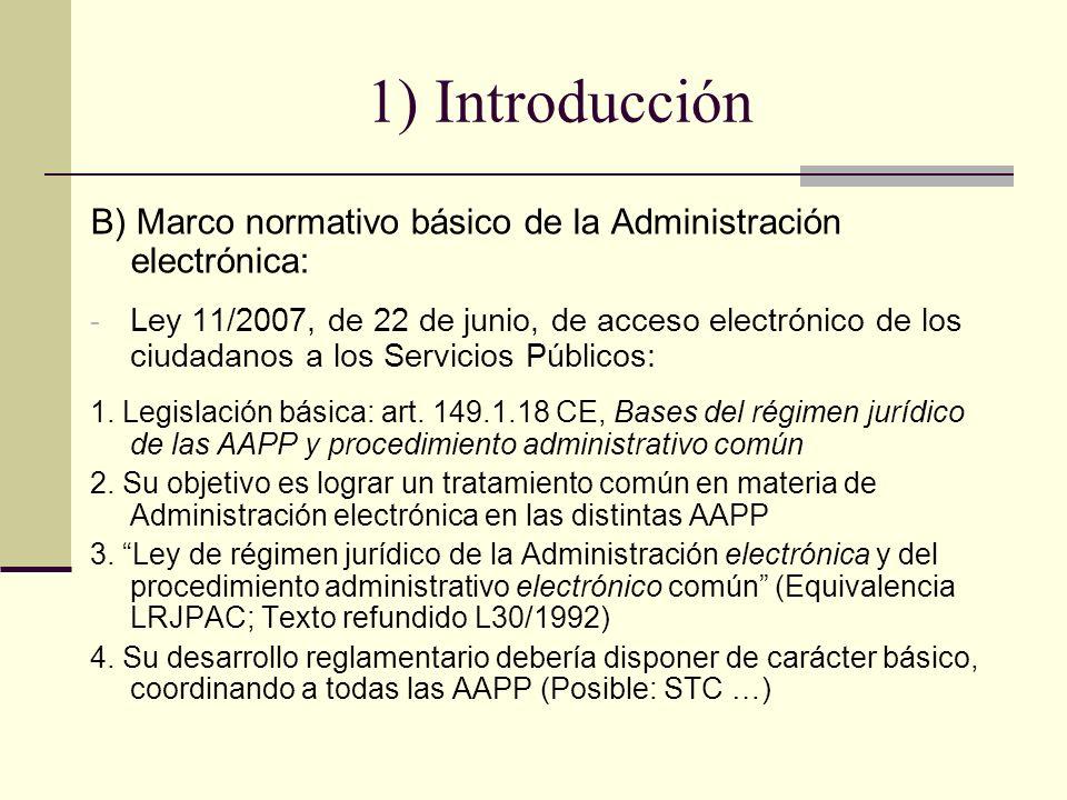 1) Introducción B) Marco normativo básico de la Administración electrónica:
