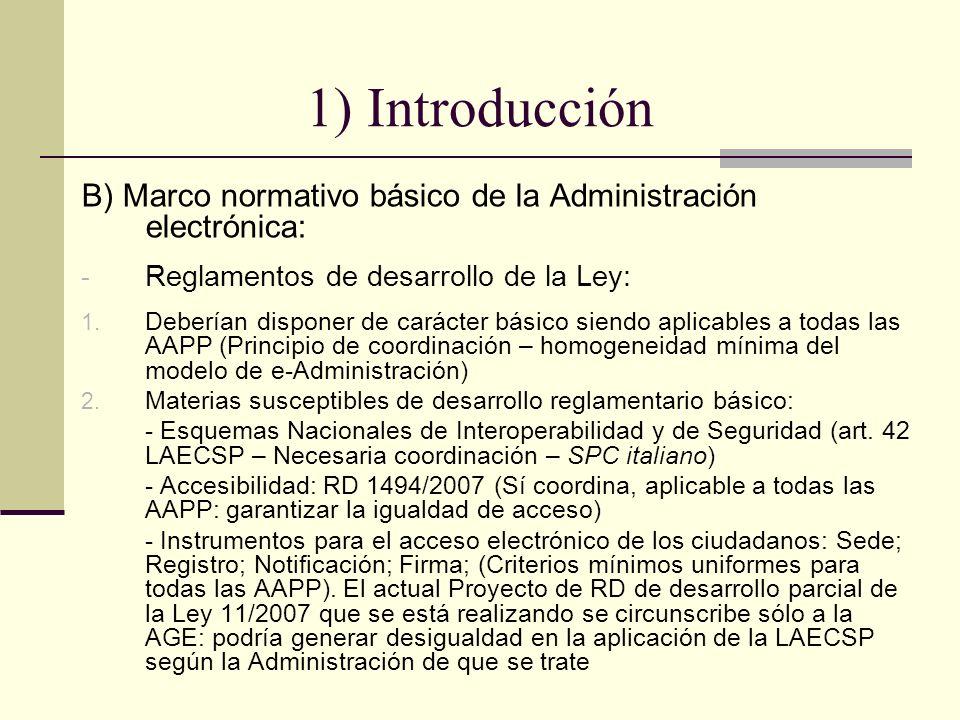 1) Introducción B) Marco normativo básico de la Administración electrónica: Reglamentos de desarrollo de la Ley:
