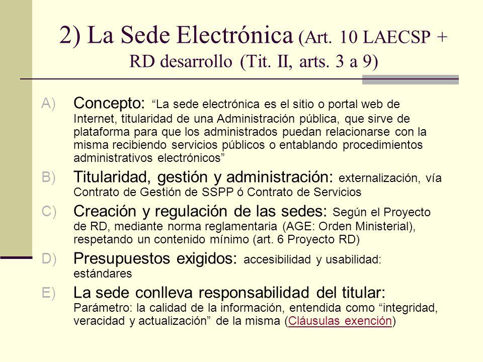 2) La Sede Electrónica (Art. 10 LAECSP + RD desarrollo (Tit. II, arts