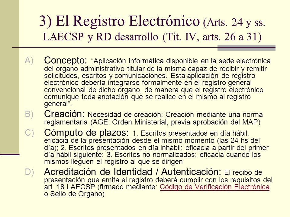 3) El Registro Electrónico (Arts. 24 y ss. LAECSP y RD desarrollo (Tit