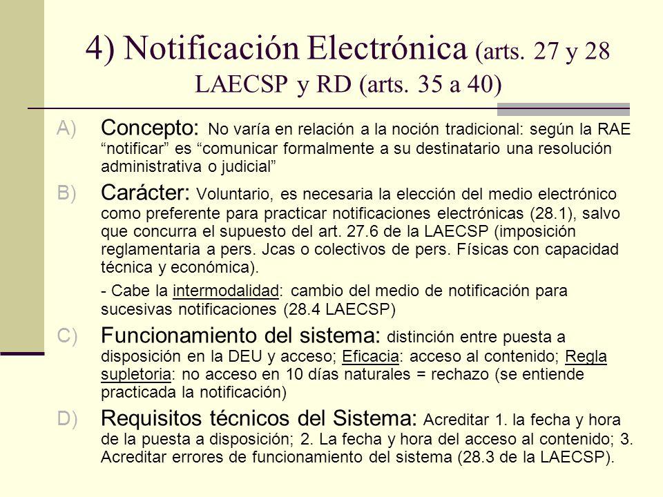 4) Notificación Electrónica (arts. 27 y 28 LAECSP y RD (arts. 35 a 40)