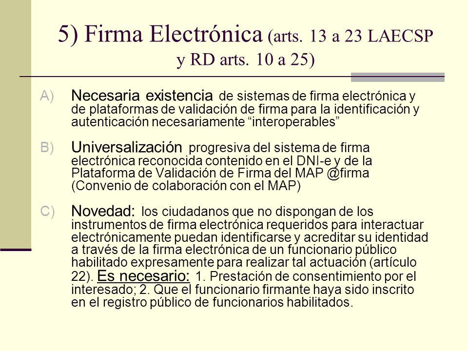 5) Firma Electrónica (arts. 13 a 23 LAECSP y RD arts. 10 a 25)