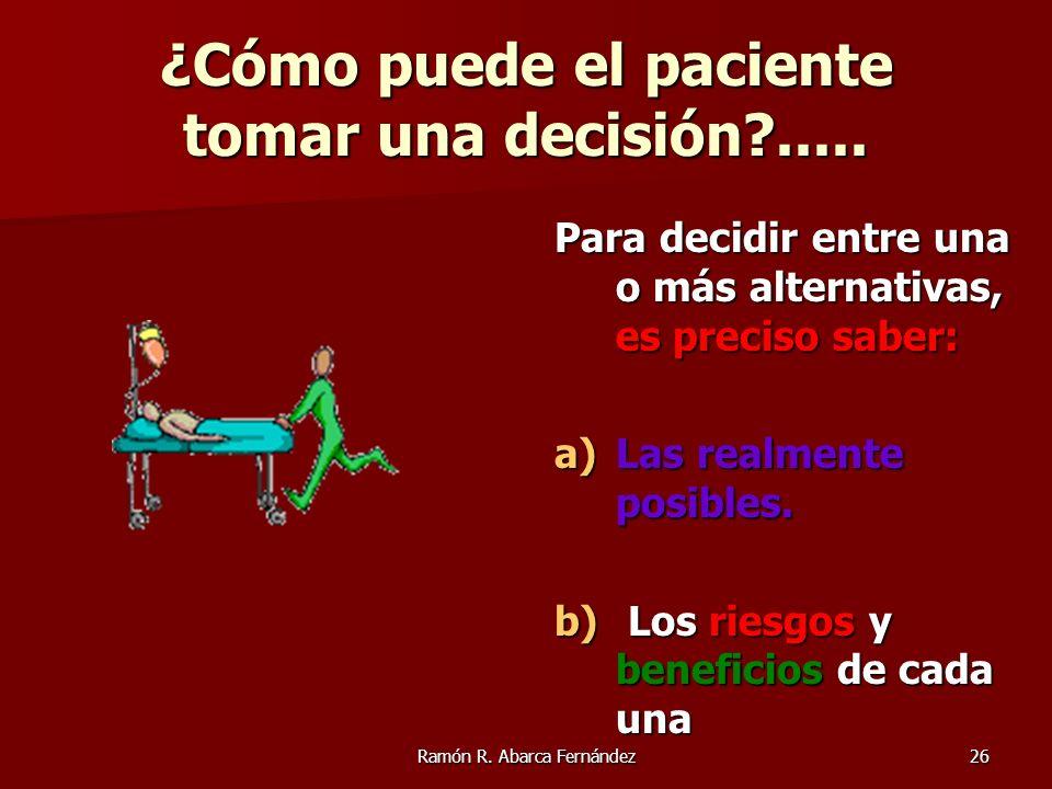 ¿Cómo puede el paciente tomar una decisión .....
