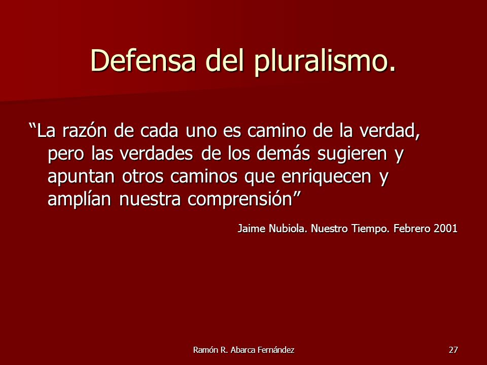 Defensa del pluralismo.