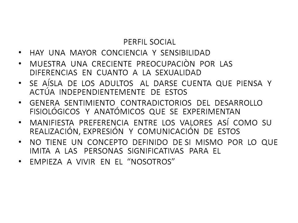 PERFIL SOCIAL HAY UNA MAYOR CONCIENCIA Y SENSIBILIDAD.