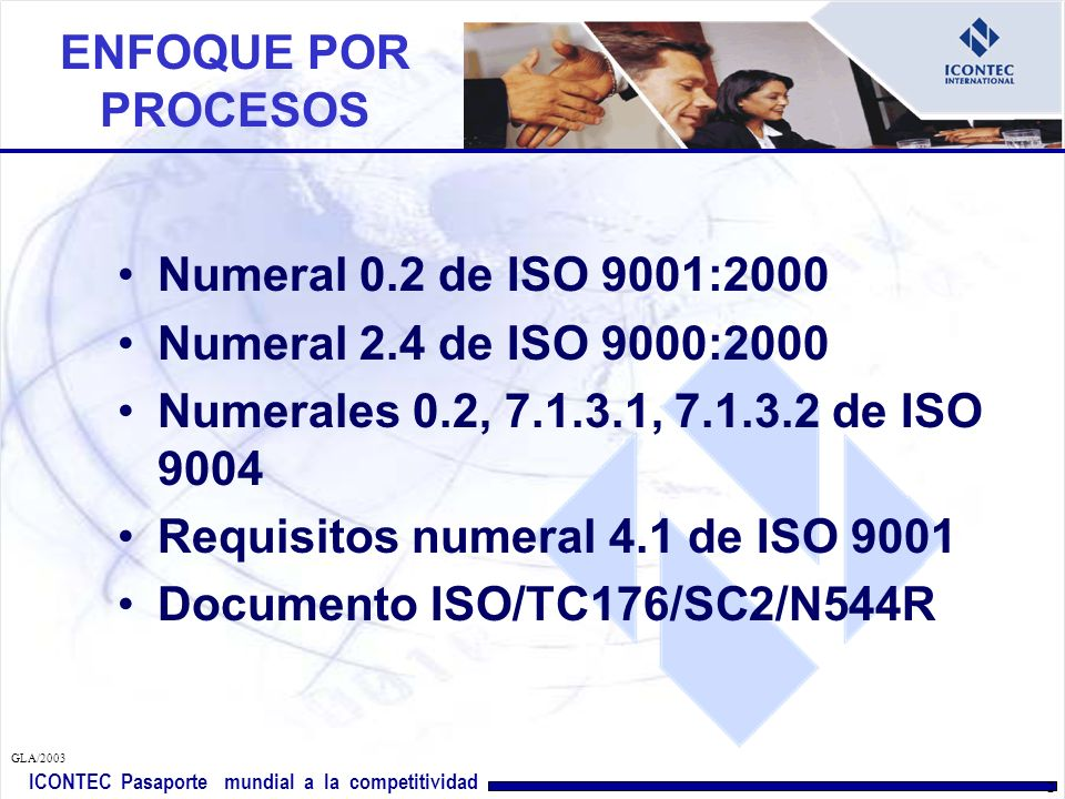 Requisitos numeral 4.1 de ISO 9001 Documento ISO/TC176/SC2/N544R