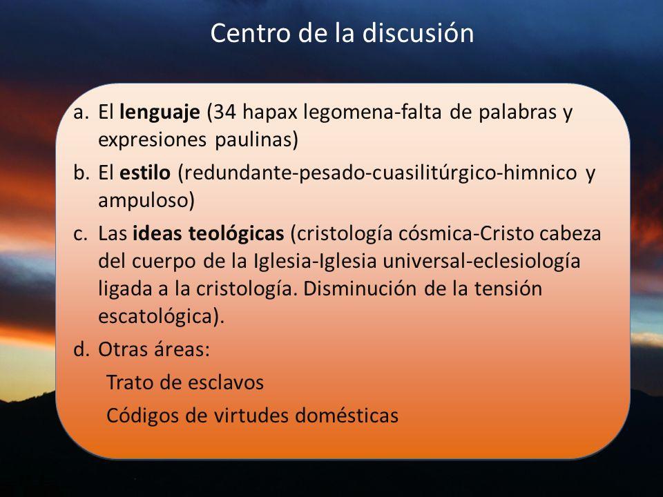 Centro de la discusión El lenguaje (34 hapax legomena-falta de palabras y expresiones paulinas)