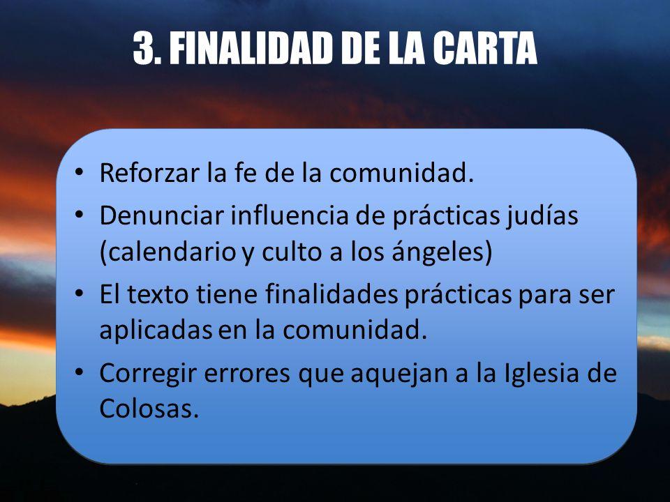 3. FINALIDAD DE LA CARTA Reforzar la fe de la comunidad.