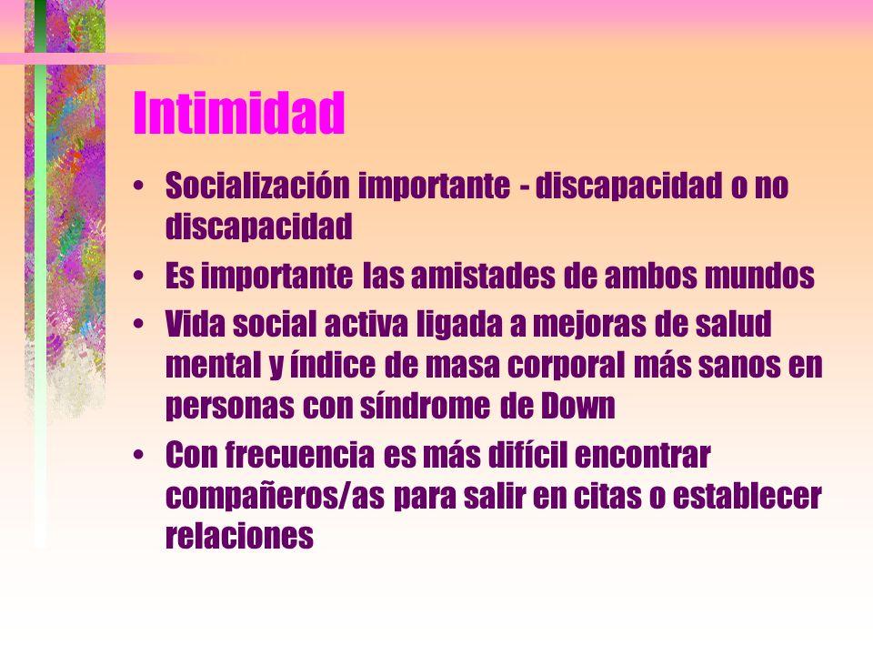 Intimidad Socialización importante - discapacidad o no discapacidad
