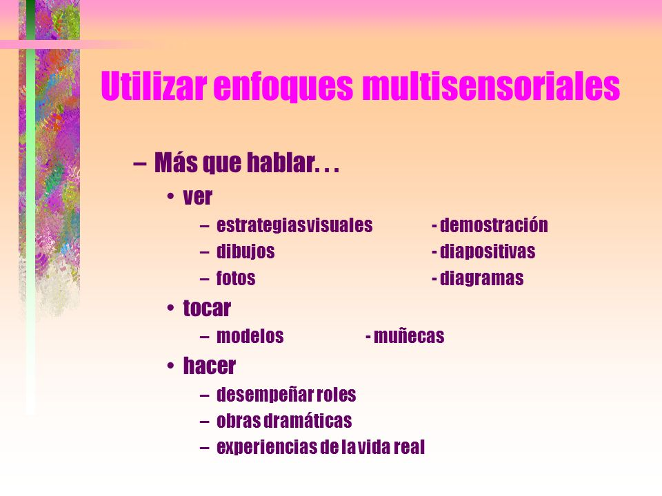Utilizar enfoques multisensoriales