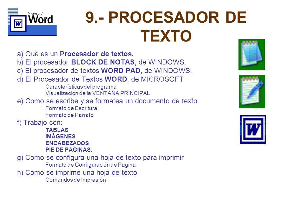 9.- PROCESADOR DE TEXTO a) Qué es un Procesador de textos.