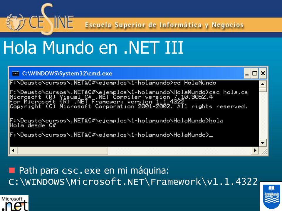 Hola Mundo en .NET III Path para csc.exe en mi máquina: