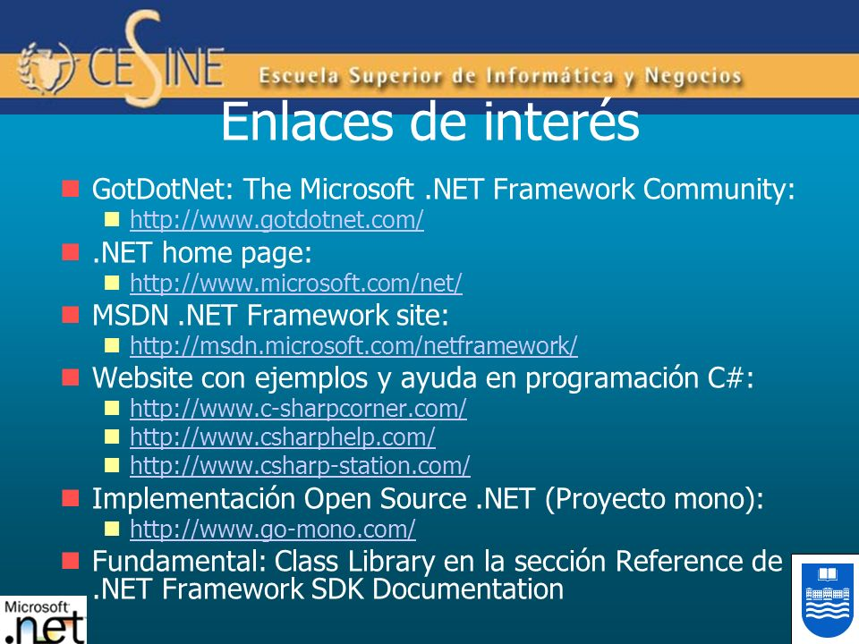 Enlaces de interés GotDotNet: The Microsoft .NET Framework Community: