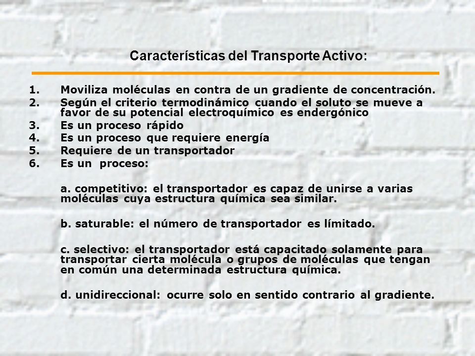 Características del Transporte Activo: