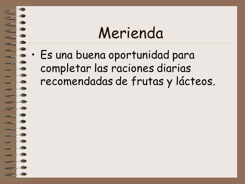 Merienda Es una buena oportunidad para completar las raciones diarias recomendadas de frutas y lácteos.