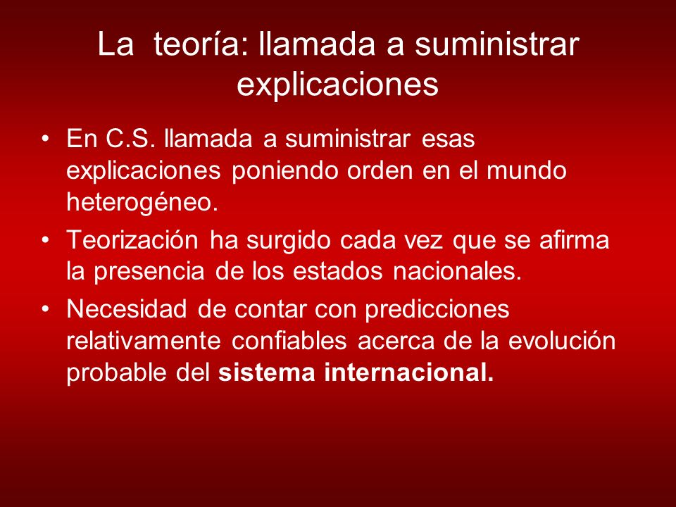 La teoría: llamada a suministrar explicaciones
