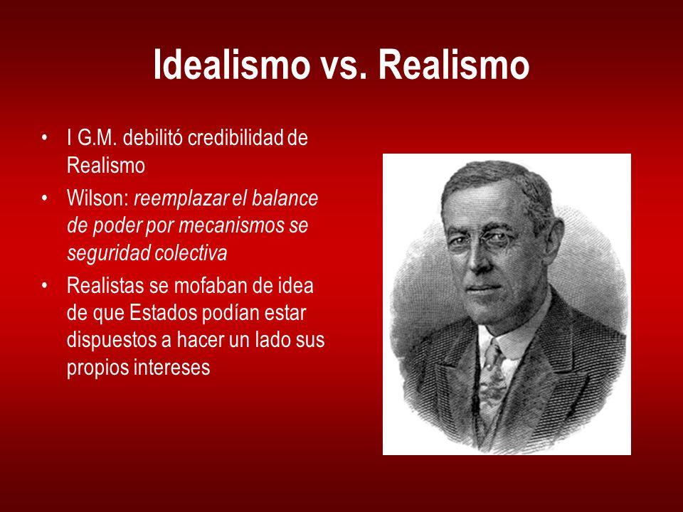 Idealismo vs. Realismo I G.M. debilitó credibilidad de Realismo