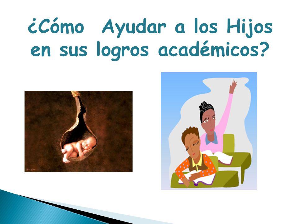 ¿Cómo Ayudar a los Hijos en sus logros académicos