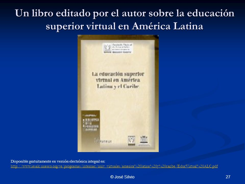 Un libro editado por el autor sobre la educación superior virtual en América Latina