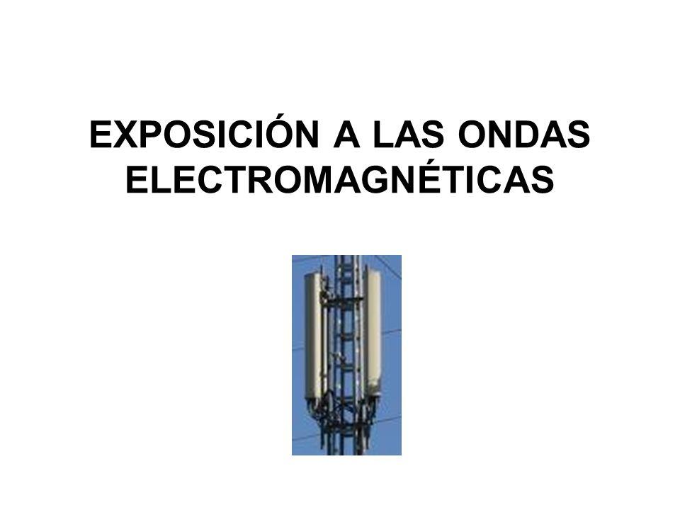 EXPOSICIÓN A LAS ONDAS ELECTROMAGNÉTICAS