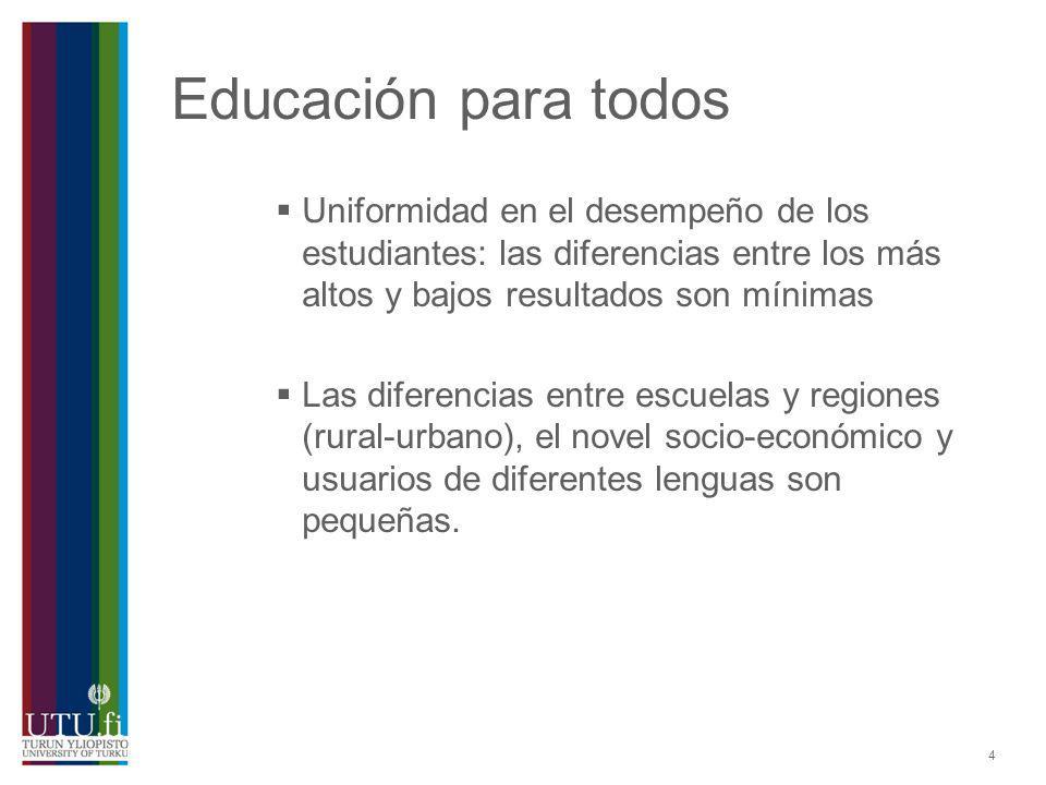 Educación para todos Uniformidad en el desempeño de los estudiantes: las diferencias entre los más altos y bajos resultados son mínimas.