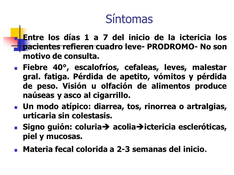Síntomas Entre los días 1 a 7 del inicio de la ictericia los pacientes refieren cuadro leve- PRODROMO- No son motivo de consulta.