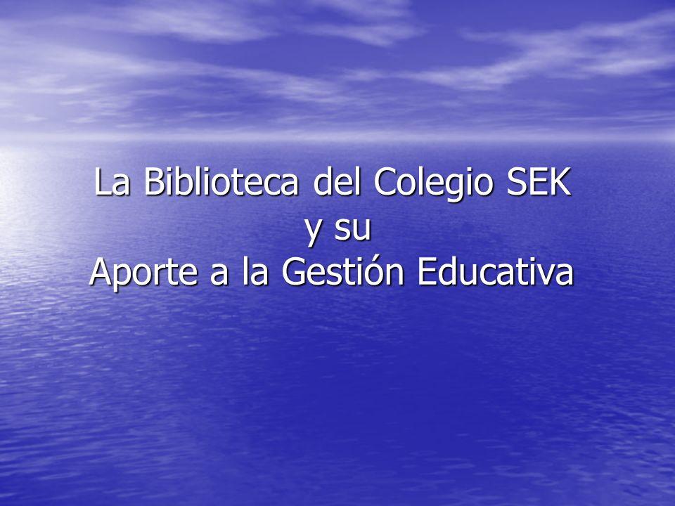 La Biblioteca del Colegio SEK y su Aporte a la Gestión Educativa