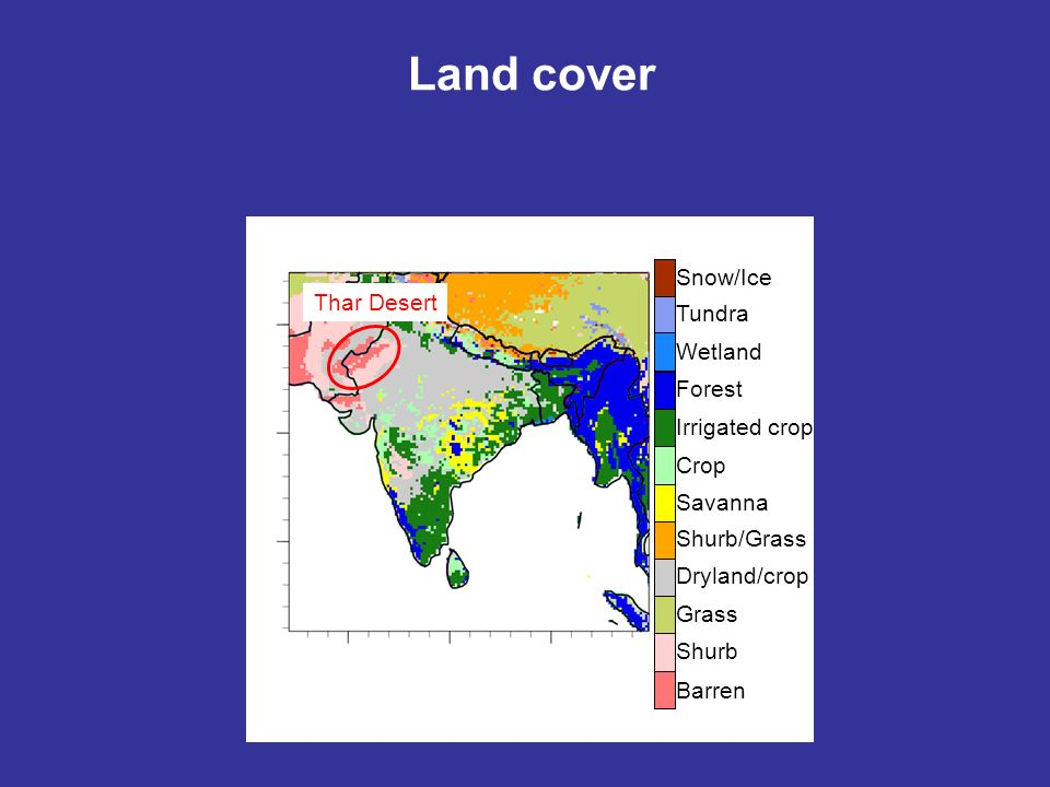 Land cover Snow/Ice Thar Desert Tundra Wetland Forest Irrigated crop