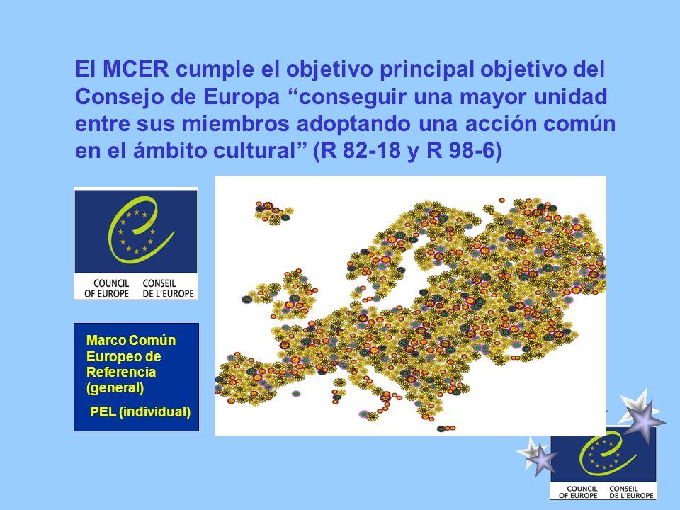 El MCER cumple el objetivo principal objetivo del Consejo de Europa conseguir una mayor unidad entre sus miembros adoptando una acción común en el ámbito cultural (R 82-18 y R 98-6)