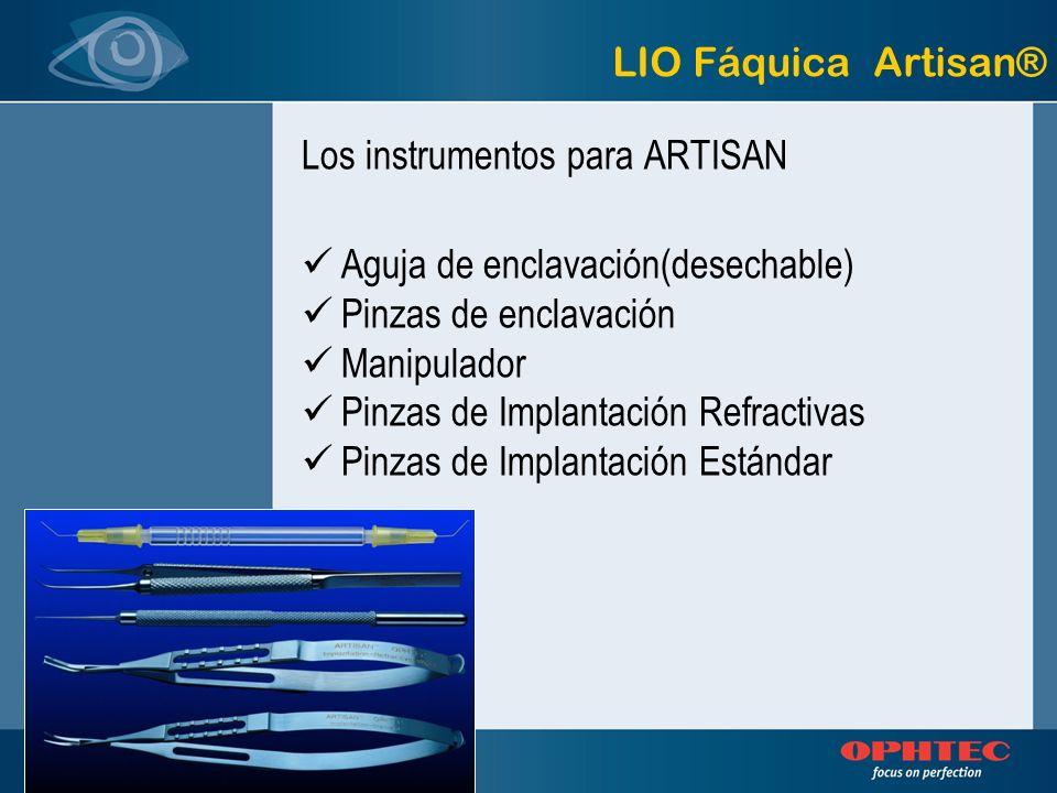 LIO Fáquica Artisan® Los instrumentos para ARTISAN. Aguja de enclavación(desechable) Pinzas de enclavación.