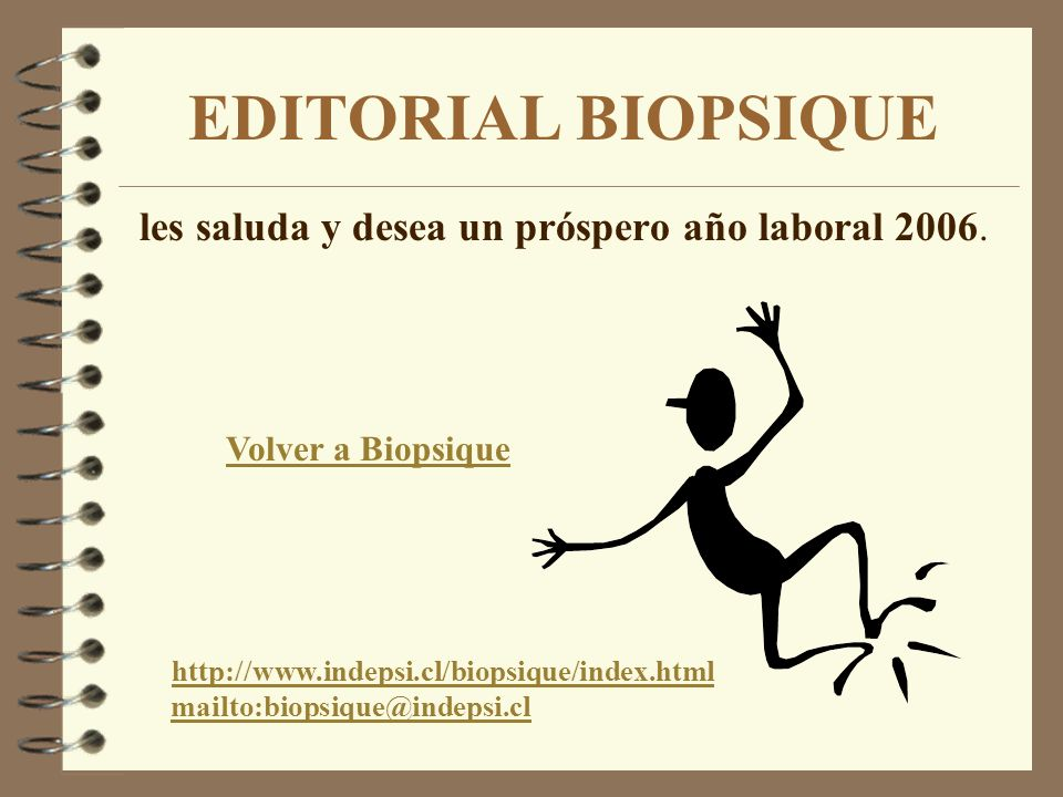EDITORIAL BIOPSIQUE les saluda y desea un próspero año laboral 2006.
