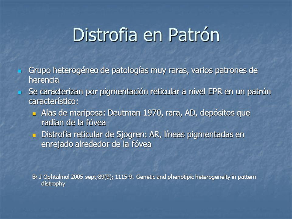 Distrofia en Patrón Grupo heterogéneo de patologías muy raras, varios patrones de herencia.