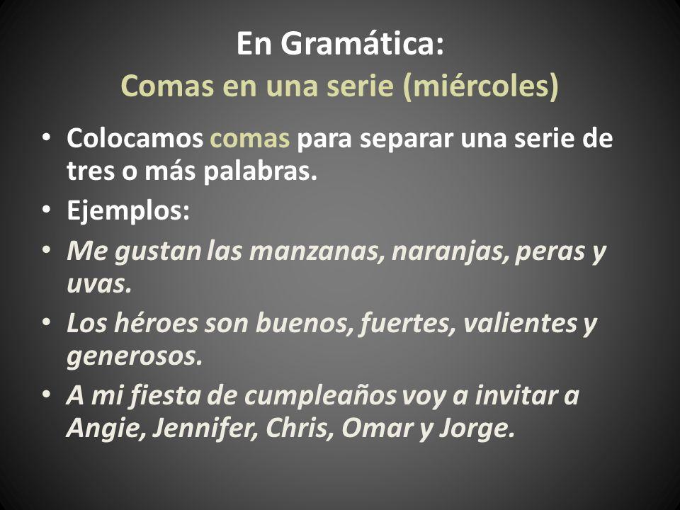 En Gramática: Comas en una serie (miércoles)