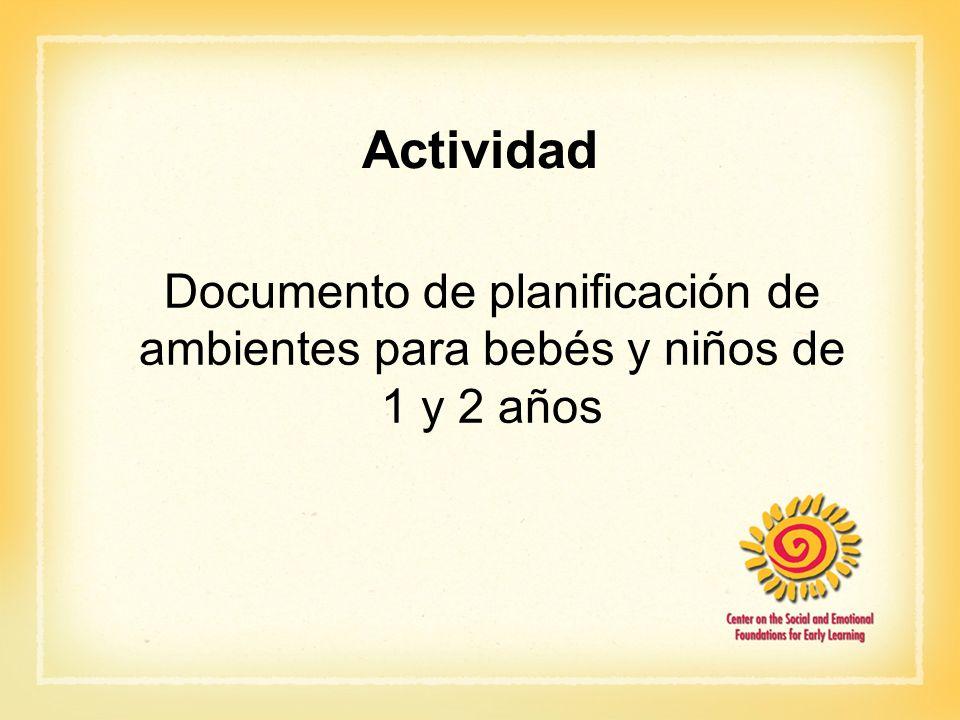 Actividad Documento de planificación de ambientes para bebés y niños de 1 y 2 años