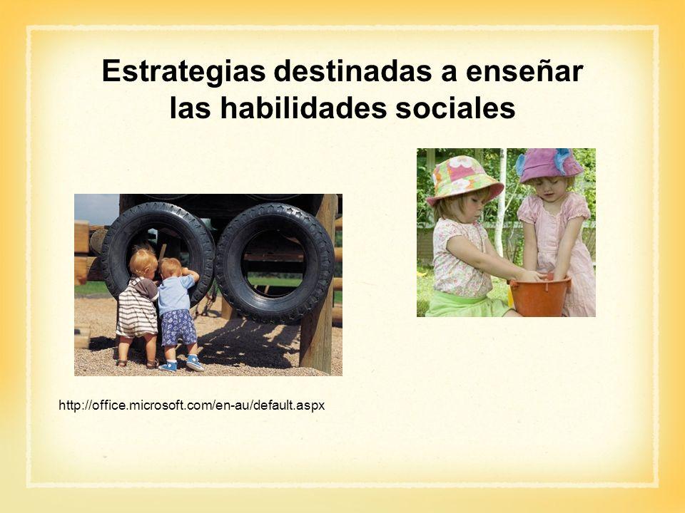 Estrategias destinadas a enseñar las habilidades sociales
