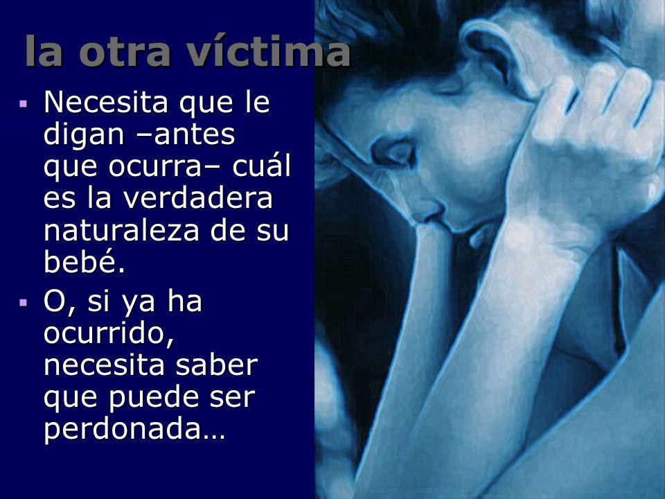 la otra víctima Necesita que le digan –antes que ocurra– cuál es la verdadera naturaleza de su bebé.