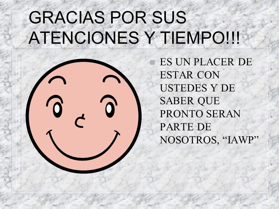 GRACIAS POR SUS ATENCIONES Y TIEMPO!!!