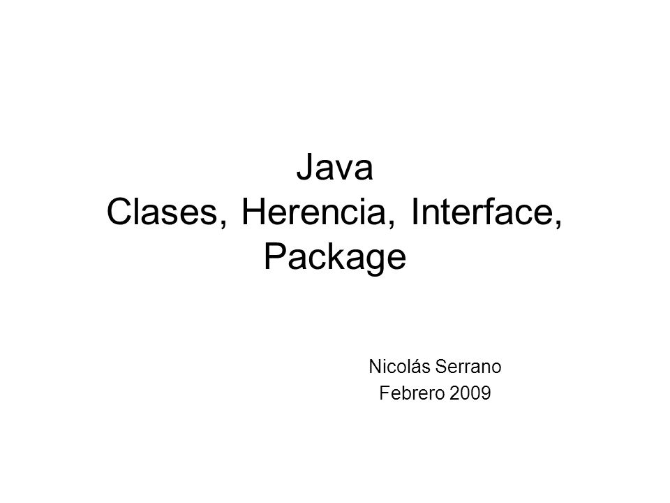 Java Clases, Herencia, Interface, Package