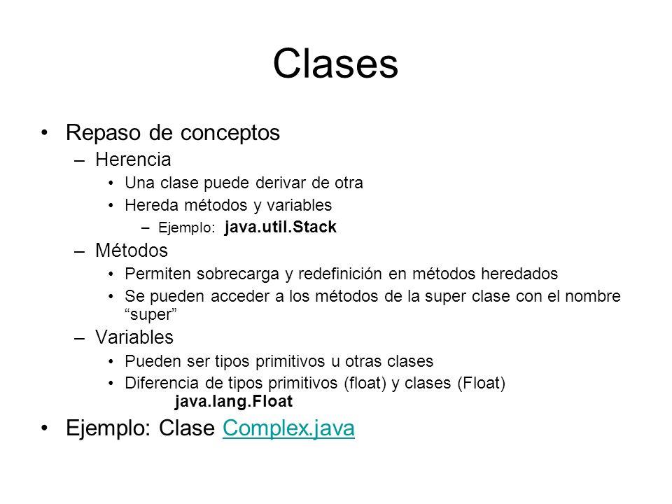 Clases Repaso de conceptos Ejemplo: Clase Complex.java Herencia