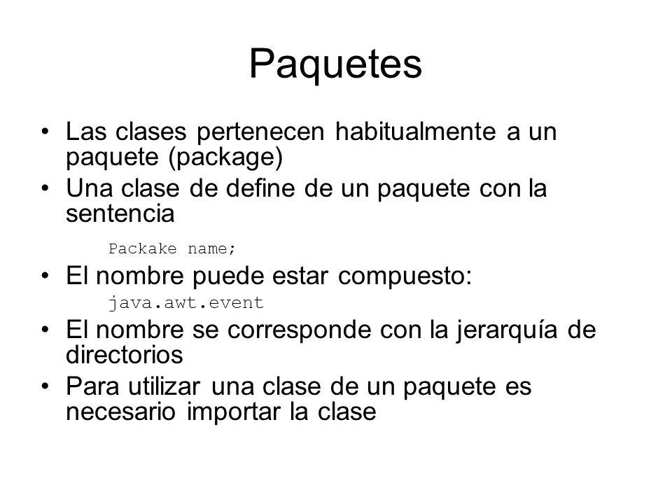 Paquetes Las clases pertenecen habitualmente a un paquete (package)