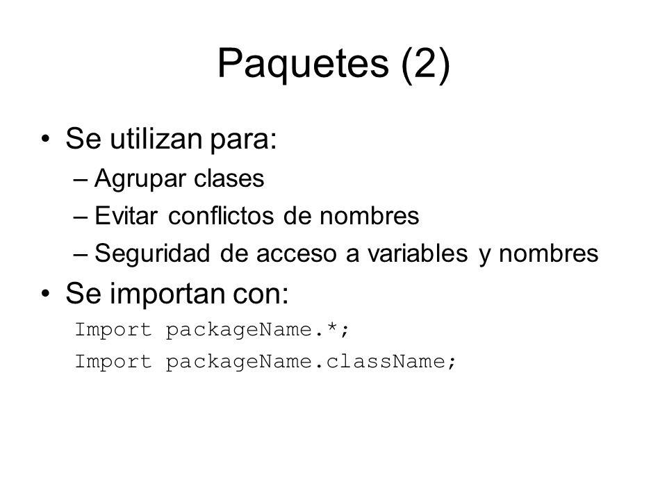 Paquetes (2) Se utilizan para: Se importan con: Agrupar clases