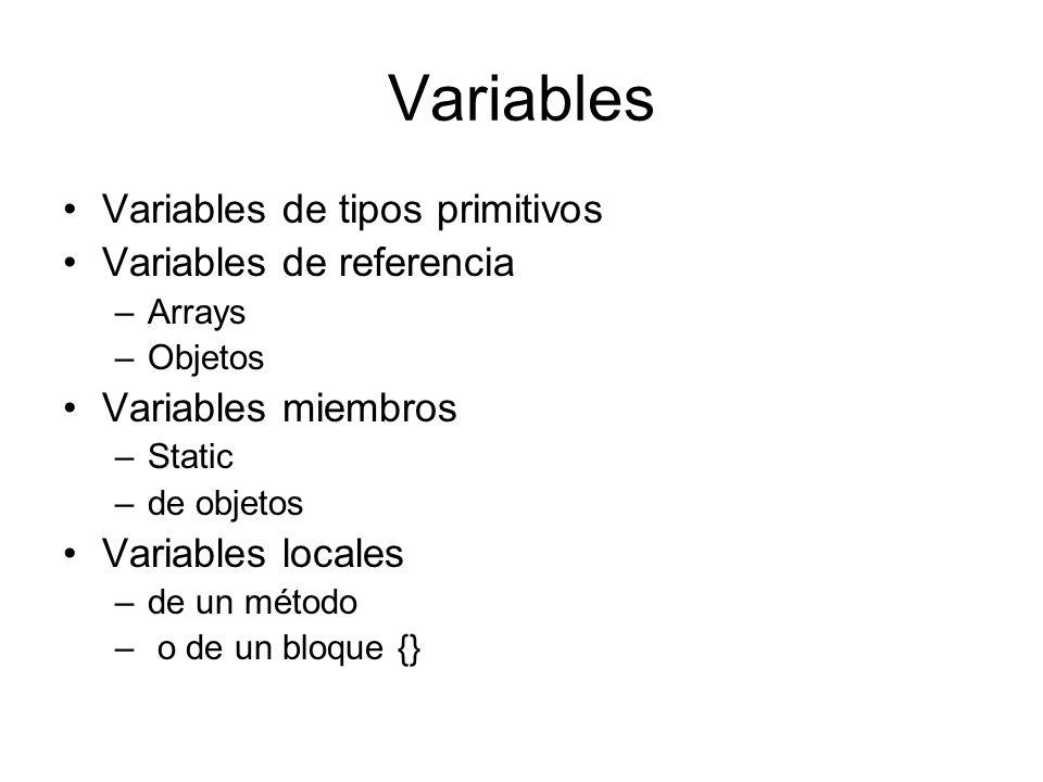 Variables Variables de tipos primitivos Variables de referencia