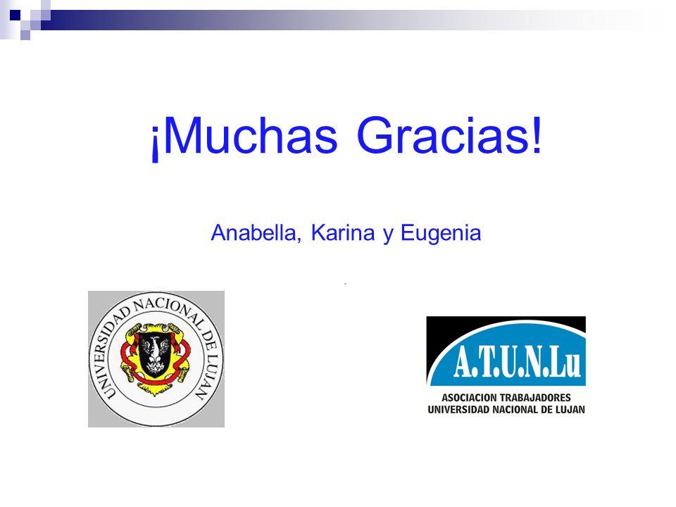 ¡Muchas Gracias! Anabella, Karina y Eugenia .