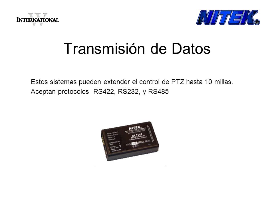 Transmisión de Datos Estos sistemas pueden extender el control de PTZ hasta 10 millas.